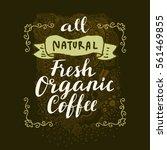 all natural fresh organic... | Shutterstock .eps vector #561469855