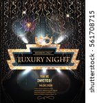 luxury night party invitation... | Shutterstock .eps vector #561708715