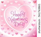 happy valentine's day... | Shutterstock .eps vector #561763861