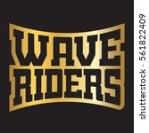 wave riders t shirt typography... | Shutterstock . vector #561822409