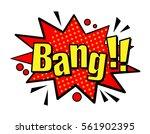 bang  speech bubble in retro... | Shutterstock .eps vector #561902395