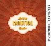 carnival design   template for... | Shutterstock .eps vector #561907651