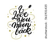 i love you to the moon and back ... | Shutterstock .eps vector #561931435