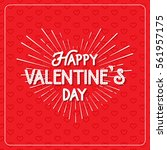 happy valentine's day greeting... | Shutterstock .eps vector #561957175