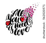 all need is love calligraphy... | Shutterstock .eps vector #562020571