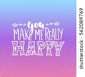 you make me really happy ... | Shutterstock .eps vector #562089769