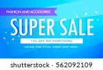 super sale promotional banner... | Shutterstock .eps vector #562092109