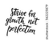 strive for growth not... | Shutterstock .eps vector #562225879
