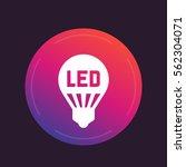 led light bulb  lamp icon ...   Shutterstock .eps vector #562304071