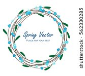 vector spring wreath with blue... | Shutterstock .eps vector #562330285