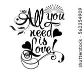 all you need is love. isolated... | Shutterstock .eps vector #562354909