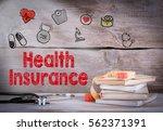 health insurance concept. stack ... | Shutterstock . vector #562371391