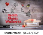 health  fitness  wellness.... | Shutterstock . vector #562371469
