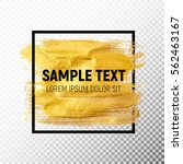gold paint glittering textured... | Shutterstock .eps vector #562463167