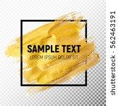gold paint glittering textured... | Shutterstock .eps vector #562463191