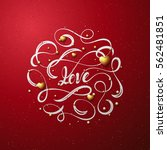 lettering love. greeting cards... | Shutterstock .eps vector #562481851