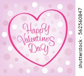 happy valentine's day greeting... | Shutterstock .eps vector #562560847
