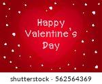 valentine's day background... | Shutterstock .eps vector #562564369