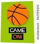 game on   flat style vector... | Shutterstock .eps vector #562595341