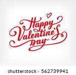 happy valentine's day text.... | Shutterstock .eps vector #562739941