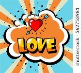 comic speech bubble. love... | Shutterstock .eps vector #562753981
