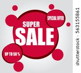 sale  up to fifty percent  ... | Shutterstock .eps vector #563155861