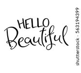 hello beautiful. hand lettered... | Shutterstock .eps vector #563194399