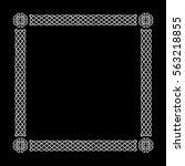 white celtic border frame on a... | Shutterstock .eps vector #563218855