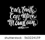 our faith can move mountains.... | Shutterstock .eps vector #563224159