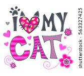 i love my cat wallpaper on pink ... | Shutterstock .eps vector #563327425