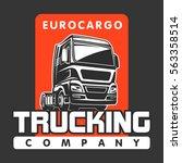 truck car cargo freight logo... | Shutterstock .eps vector #563358514