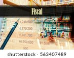 fiscal   hand writing word to... | Shutterstock . vector #563407489