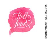 hello love greeting card ... | Shutterstock .eps vector #563452645