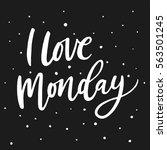 i love monday. motivational... | Shutterstock .eps vector #563501245