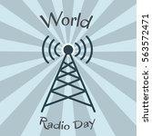 world radio day. radio tower   Shutterstock .eps vector #563572471