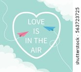 love is in the air lettering... | Shutterstock .eps vector #563723725