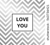 love you   greeting card.... | Shutterstock .eps vector #563736421