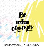 be the game changer....   Shutterstock .eps vector #563737327