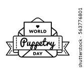 world puppetry day emblem...   Shutterstock .eps vector #563776801