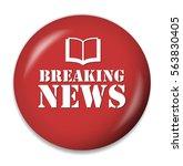 breaking news button | Shutterstock .eps vector #563830405