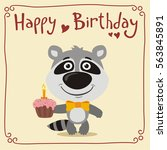 happy birthday  funny raccoon... | Shutterstock .eps vector #563845891