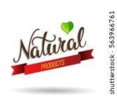 original hand lettering natural ... | Shutterstock .eps vector #563966761