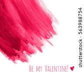 be my valentine  red watercolor ... | Shutterstock . vector #563988754