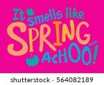 it smells like spring vector... | Shutterstock .eps vector #564082189