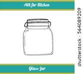 hand drawn sketch of mason jar. ... | Shutterstock .eps vector #564089209