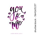 you and me   love calligraphy.... | Shutterstock .eps vector #564165157