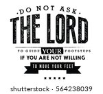do not ask the lord to guide... | Shutterstock .eps vector #564238039