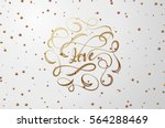 lettering love text gold colors.... | Shutterstock .eps vector #564288469