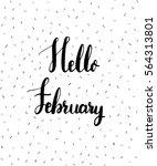 hello february lettering.... | Shutterstock .eps vector #564313801