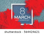 8 march. floral greeting card.... | Shutterstock .eps vector #564424621